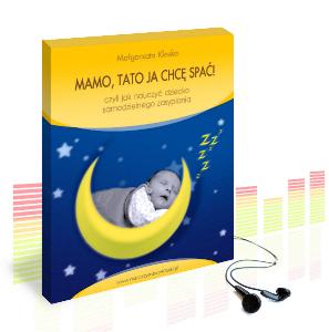 audiobook MAMO, TATO, JA CHCĘ SPAĆ! Czyli jak nauczyć dziecko samodzielnego zasypiania.